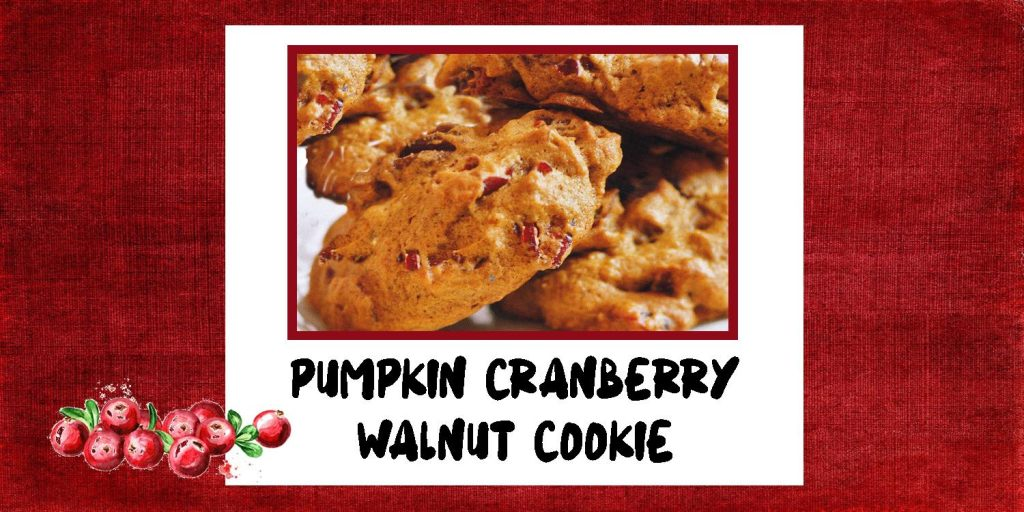 Pumpkin Cranberry Walnut Cookies